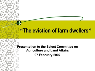 """"""" The eviction of farm dwellers """""""