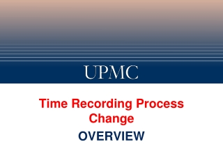 Time Recording Process Change OVERVIEW