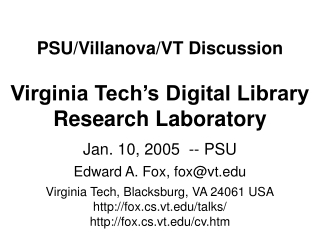 PSU/Villanova/VT Discussion Virginia Tech's Digital Library Research Laboratory