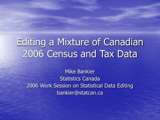 Editing a Mixture of Canadian 2006 Census and Tax Data