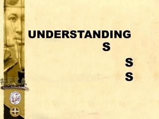 UNDERSTANDING S                          S                          S