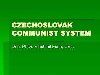 CZECHOSLOVAK COMMUNIST SYSTEM