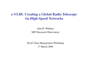 e-VLBI: Creating a Global Radio Telescope via High-Speed Networks