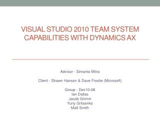 Visual Studio 2010 Team System Capabilities with Dynamics AX