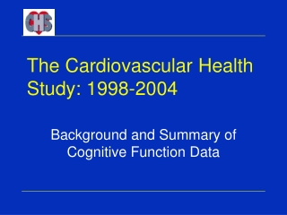 The Cardiovascular Health Study: 1998-2004