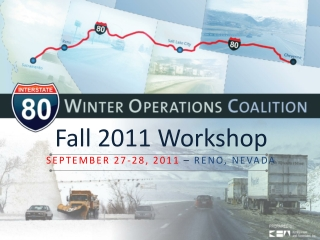 Fall 2011 Workshop SEPTEMBER 27-28, 2011  –  RENO, NEVADA
