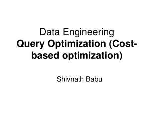 Data Engineering  Query  Optimization (Cost-based optimization)