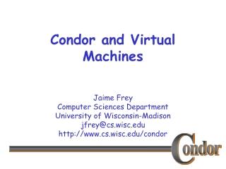 Condor and Virtual Machines