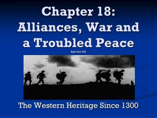 Chapter 18:  Alliances, War and a Troubled Peace Pg# 663-702