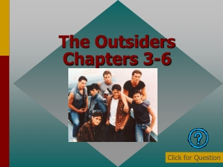The Outsiders Chapters 3-6
