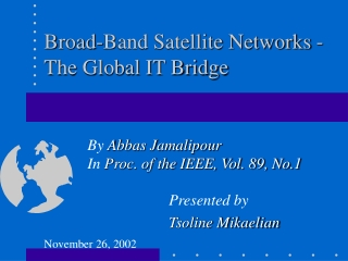 Broad-Band Satellite Networks -The Global IT Bridge