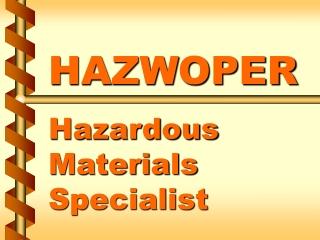 HAZWOPER Hazardous Materials  Specialist