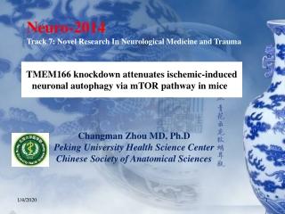 Changman Zhou MD, Ph.D Peking University Health Science Center
