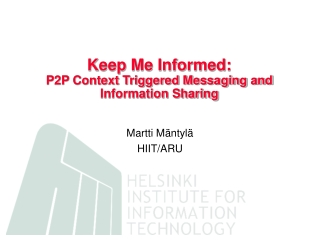Keep Me Informed:  P2P Context Triggered Messaging and Information Sharing