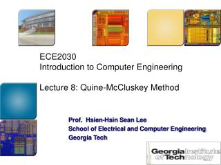 ECE2030 Introduction to Computer Engineering Lecture 8: Quine-McCluskey Method