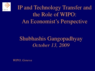 IP and Technology Transfer and the Role of WIPO: An Economist's Perspective