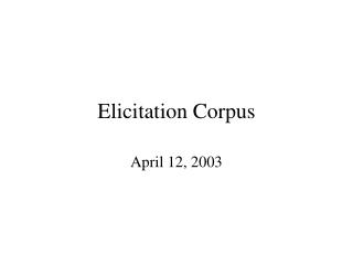 Elicitation Corpus