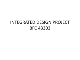 INTEGRATED DESIGN PROJECT BFC 43303