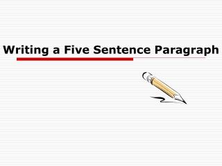 Writing a Five Sentence Paragraph