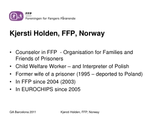 Kjersti Holden, FFP, Norway