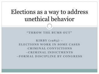 Elections as a way to address unethical behavior