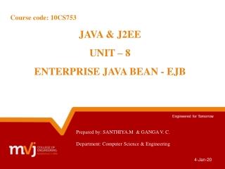 JAVA & J2EE UNIT – 8 ENTERPRISE JAVA BEAN - EJB