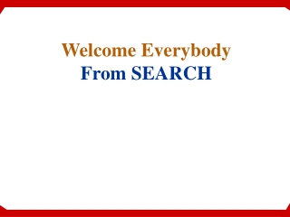 Welcome Everybody From SEARCH