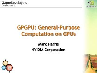 GPGPU: General-Purpose Computation on GPUs