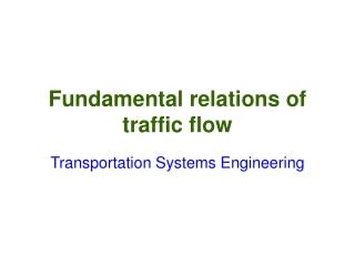 Fundamental relations of traffic flow