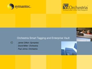 Orchestria Smart Tagging and Enterprise Vault