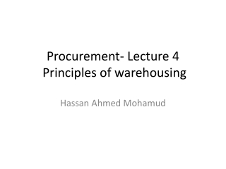 Procurement-  Lecture 4  Principles of warehousing