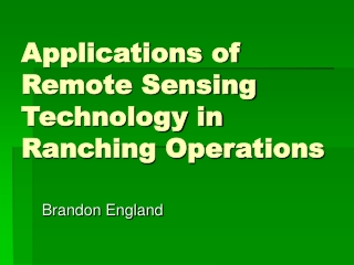 Applications of Remote Sensing Technology in Ranching Operations