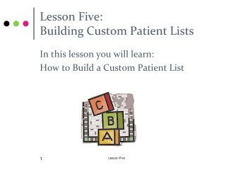 Lesson Five:  Building Custom Patient Lists
