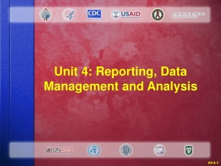 Unit 4: Reporting, Data Management and Analysis