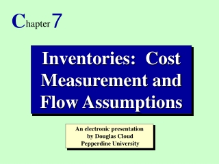 Inventories:  Cost Measurement and Flow Assumptions