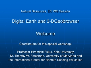 Natural Resources, EO WG Session Digital Earth and 3-DGeobrowser Welcome