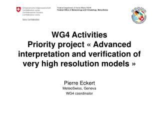 Pierre Eckert MeteoSwiss, Geneva WG4 coordinator