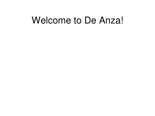 Welcome to De Anza!