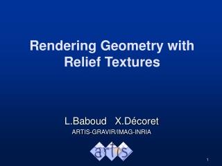 Rendering Geometry with Relief Textures
