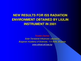 NEW RESULTS FOR ISS RADIATION ENVIRONMENT OBTAINED BY LIULIN INSTRUMENT IN 2001