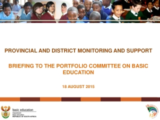 PROVINCIAL AND DISTRICT MONITORING AND SUPPORT