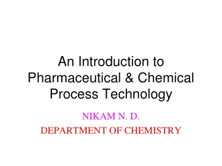 An Introduction to Pharmaceutical & Chemical Process Technology