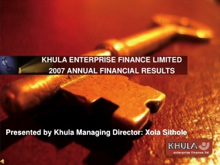 KHULA ENTERPRISE FINANCE LIMITED 2007 ANNUAL FINANCIAL RESULTS