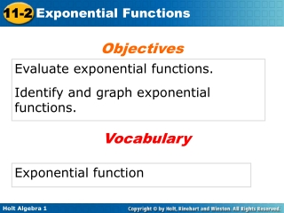 Evaluate exponential functions. Identify and graph exponential functions.