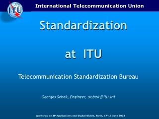 Standardization  at  ITU