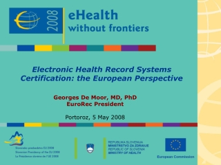 Electronic Health Record Systems Certification: the European Perspective