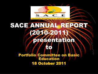 SACE ANNUAL REPORT (2010-2011) 	presentation to