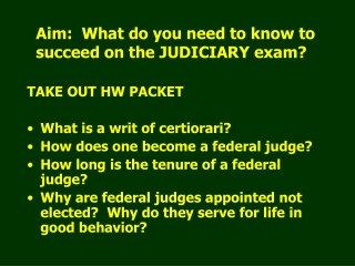 Aim:  What do you need to know to succeed on the JUDICIARY exam?