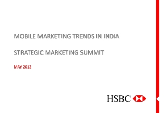 MOBILE MARKETING TRENDS IN INDIA STRATEGIC MARKETING SUMMIT MAY 2012