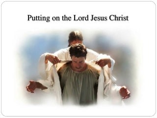 Putting on the Lord Jesus Christ